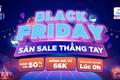 Tận hưởng lễ hội mua sắm Black Friday với nhiều sản phẩm giảm sâu đến 70%