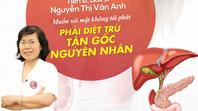 TS.BS Nguyễn Thị Vân Anh: Muốn sỏi mật không tái phát phải diệt trừ tận gốc nguyên nhân